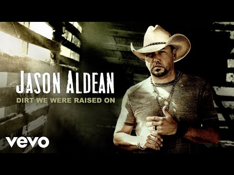 Jason Aldean - Dirt We Were Raised On (Official Audio)