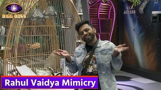 Bigg Boss 14 : Rahul Vaidya Mimics All Housemates In Front Of Eijaz Khan