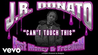 J.R. Donato - Can't Touch This (Audio)