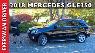 Watch This: 2018 Mercedes-Benz GLE350 Luxury SUV Review on Everyman Driver