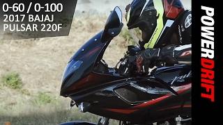 2017 Bajaj Pulsar 220F : 0-60 0-100 : PowerDrift