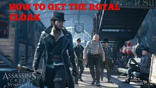 """Assassin's Creed: Syndicate """"HOW TO GET THE LEVEL 10 ROYAL CLOAK"""" #1 (Turtorials)"""