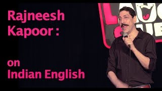 I Love Indian English - Stand Up Comedy by Rajneesh Kapoor