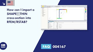FAQ 004167 | How can I import a SHAPE-THIN cross-section into RSTAB/RFEM?