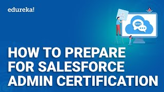 How to Prepare for Salesforce Admin Certification | Salesforce Training