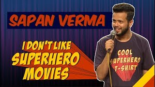 EIC: I Don't Like Superhero Movies - Stand Up Comedy | Sapan Verma - Video Youtube