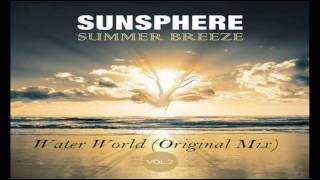 Sunsphere ~ Water World (Original Mix)  ☆ Chill Out ☆