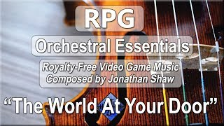 """Free Video Game Music - """"The World At Your Door"""" (RPG Orchestral Essentials)"""