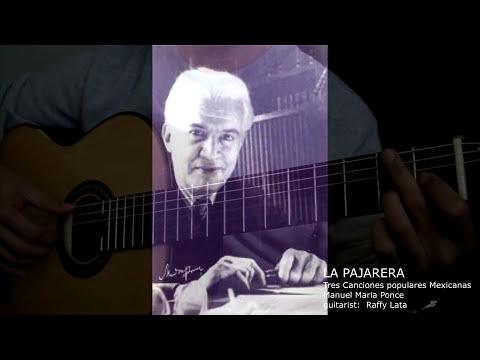 Tres Canciones Populares Mexicanas - La Pajarera - Manuel Ponce