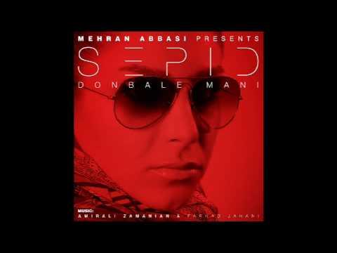 Sepid - Donbale Mani (Mehran Abbasi Remix) EBK.m4v