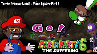 To the Promise Land! - Mario Party 6: Faire Square part 1[Stream Highlight]