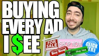 Buying Every Advertisement I See! (NOT CLICKBAIT)