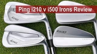 Ping i210 v i500 Irons Review By Golfalot