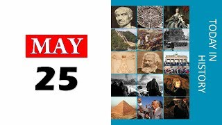 TODAY IN HISTORY - 25 MAY - ON THIS DAY HISTORICAL EVENTS - Download this Video in MP3, M4A, WEBM, MP4, 3GP