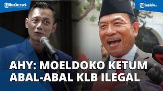 Singgung Keterlibatan Moeldoko di Partai Demokrat, AHY: Ketua Umum Abal-abal Versi KLB Ilegal