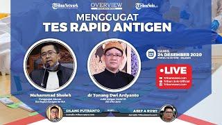 Overview : Menggugat Tes Rapid Antigen, Aturan Baru Perjalanan Selama Liburan Nataru