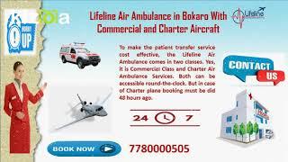 Lifeline Air Ambulance Bokaro tenaciously Reach the hospital On-Time