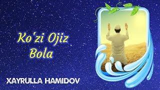 Ko'zi Ojiz Bola | Xayrulla Hamidov