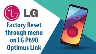 How to Factory Reset through menu on LG Optimus Link P690?