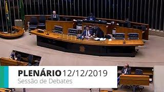 Plenário - Sessão de debates - 12/12/2019 14:00