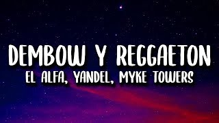 El Alfa, Yandel, Myke Towers   Dembow Y Reggaeton (Letra)