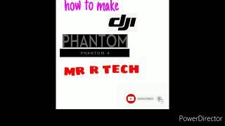 How to make DJI Phantom 4. How to make mini DJI Phantom 4 drones with mr R tech.