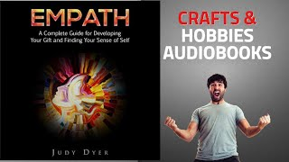 Top 10 Crafts & Hobbies Audiobooks 2019, Starring: Empath: A Complete Guide for Developing Your Gift