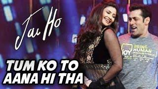 Jai Ho Tumko To Aana Hi Tha Video ft Salman   - YouTube