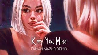 NOTD & Shy Martin - Keep You Mine (Fabian Mazur Remix)