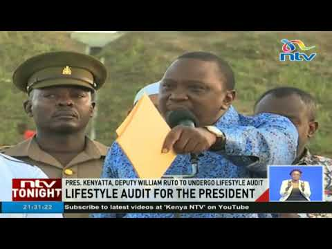 President Kenyatta, deputy William Ruto to undergo lifestyle audit