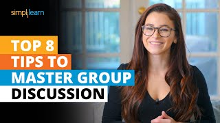 8 Tips To Master Group Discussion   Group Discussion Techniques - Tips, Tricks & Ideas   Simplilearn