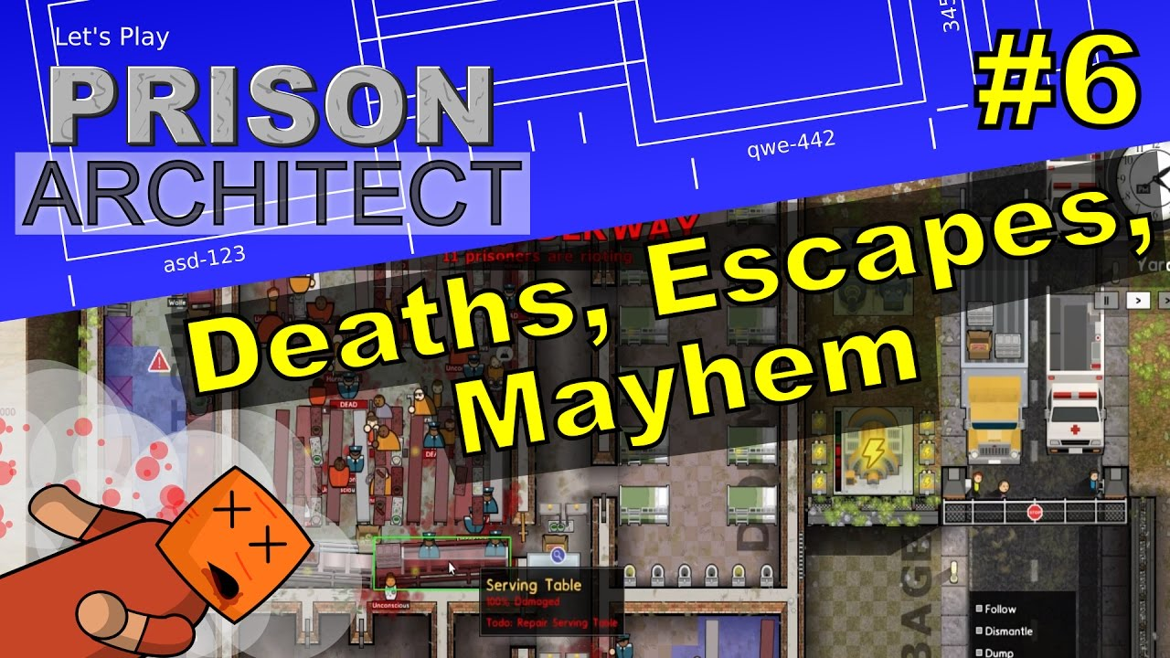 Prison Architect #6 | Deaths, Escapes, Mayhem