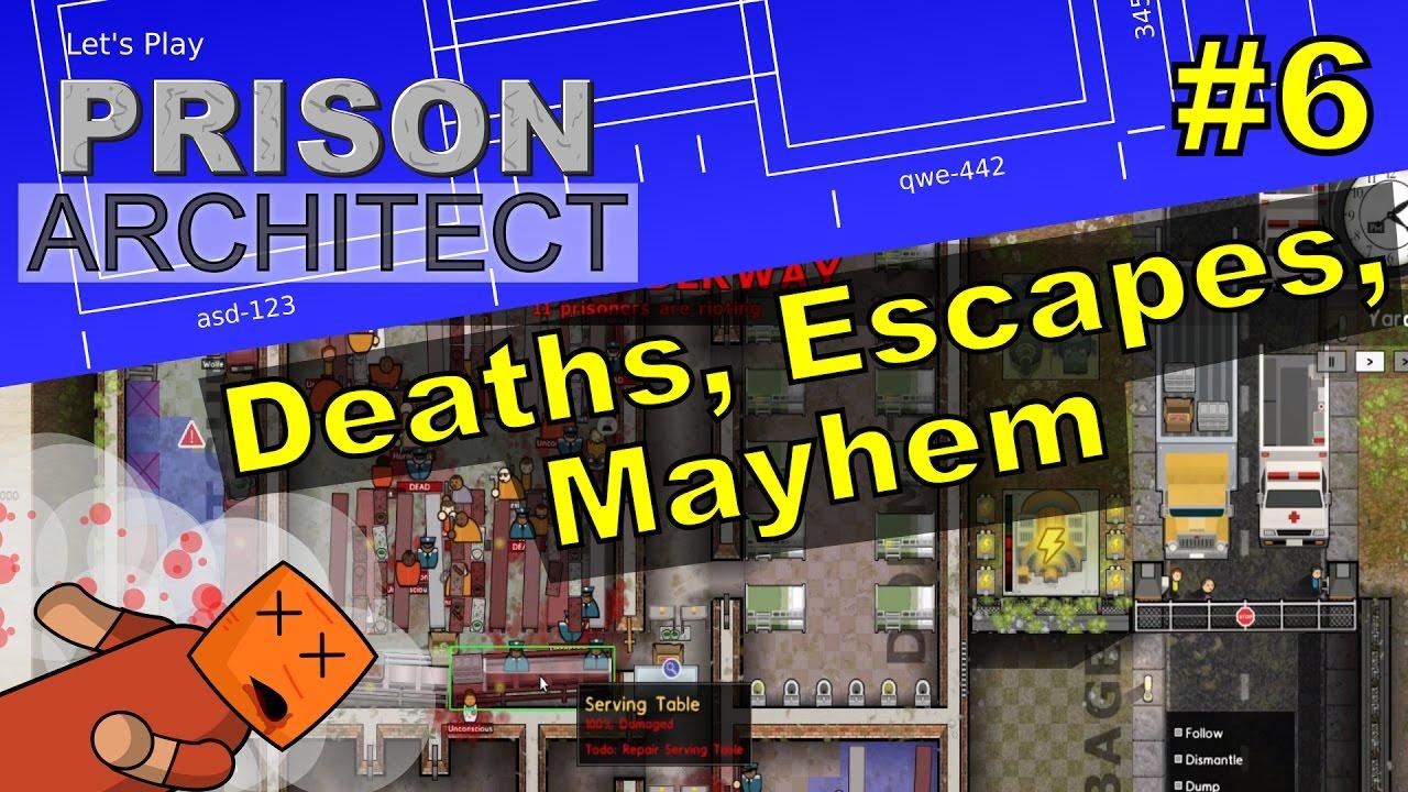 Prison Architect #6 | Deaths, Escapes, Mayhem