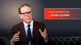 John Quinn - a Litigation Master Class