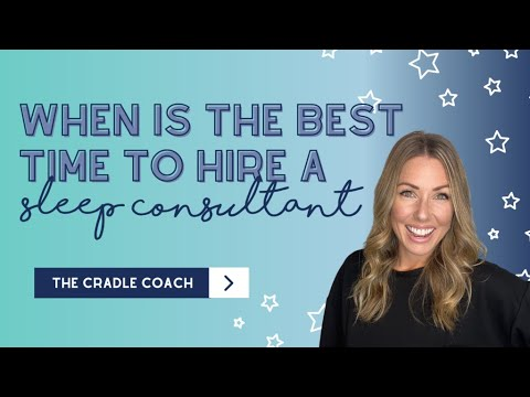 When is the BEST Time to Hire a Sleep Consultant??? - YouTube