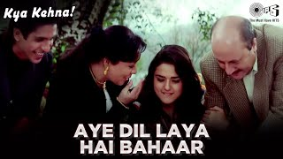 Gambar cover Aye Dil Laya Hai Bahaar - Video Song | Kya Kehna | Preity Zinta | Kavita Krishnamurthy & Hariharan