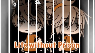 Life without Prison // Gacha Life mini movie ( original?)