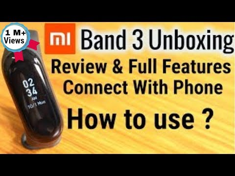 Mi Band 3 Unboxing and Review | How to use Full Guide With Live Demo in Hindi
