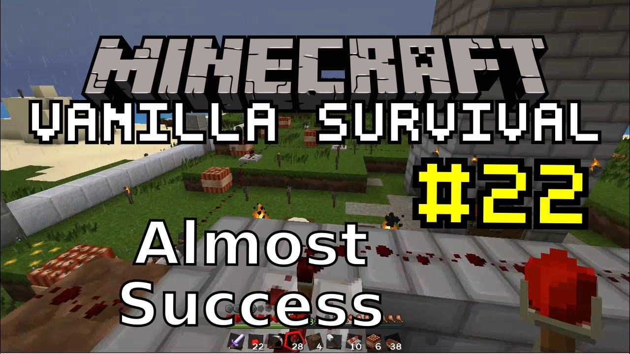 Minecraft Vanilla #22 | Almost Success
