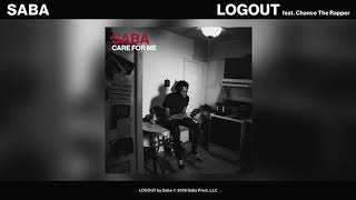 Saba - LOGOUT feat. Chance the Rapper (Official Audio)