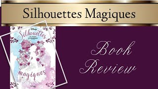 Silhouettes Magiques | Book Review