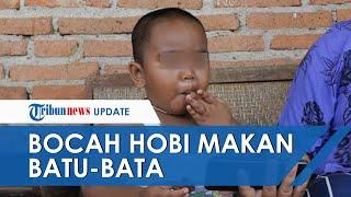 Kebiasaan Aneh Bocah 3 Tahun di Indramayu, Hobi Makan Batu Bata dan Sempat Konsumsi Pasir