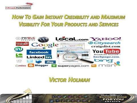 Victor Holman – How To Gain Instant Credibility And Maximum Visibility For Your Products and Service