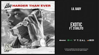 Lil Baby - Exotic Ft. Starlito (Harder Than Ever)