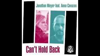 Jonathan Meyer feat Anna Cavazos - Can't Hold Back (Main Mix)