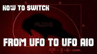 How To switch from UFO to UFO AIO