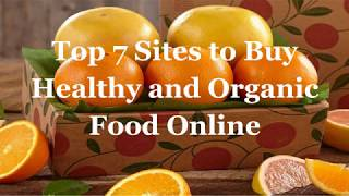 Best 7 Sites to Buy Healthy and Organic Food Online