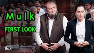 'Mulk' FIRST LOOK: Taapsee - Rishi Fights in Courtroom