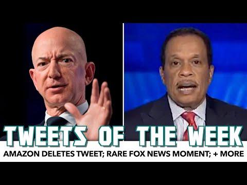 Tweets Of The Week   Amazon Deletes Tweet; Rare Fox News Moment; + More