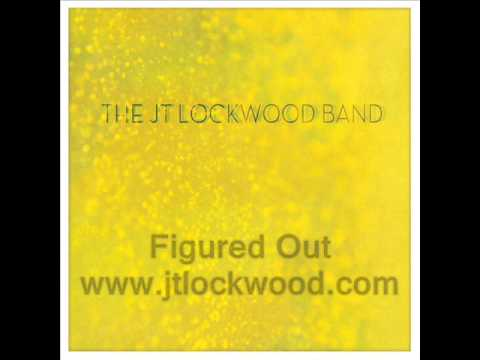 The JT Lockwood Band - Figured Out - 2012